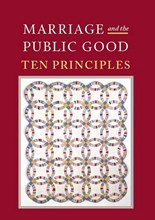 Marriage and the Public Good: Ten Principles