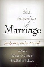 The Meaning of Marriage: Family, State, Market and Morals